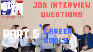 Job Interview Tips Part 5 Career goals