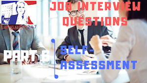 Job Interview Tips Part 6 Self-assessment