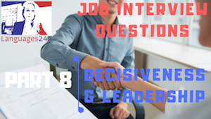 Job Interview Tips Part 8 Decisiveness and Leadership