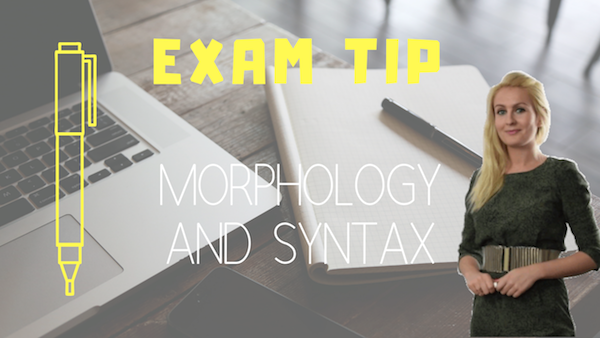 exams tip Morphology and syntax