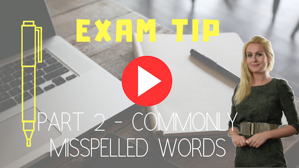 exams tip PART 2 – COMMONLY MISSPELLED WORDS