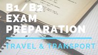 B1_B2 Exam preparation Travel