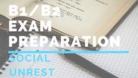 B1_B2 Exam preparation social unrest