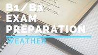 B1_B2 Exam preparation weather