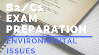 B2_C1 Exam preparation-environmental issues