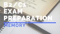 B2_C1 Exam preparation-memory