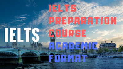 IELTS PREPARATION COURSE ACADEMIC FORMAT